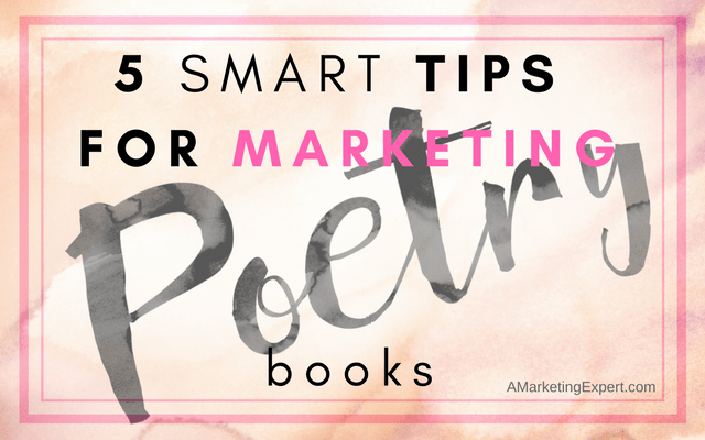 5 Smart Tips for Marketing Poetry Books