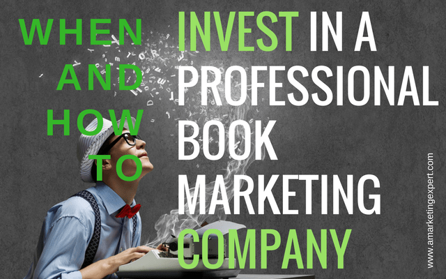 When and How to Invest in a Professional Book Marketing Company