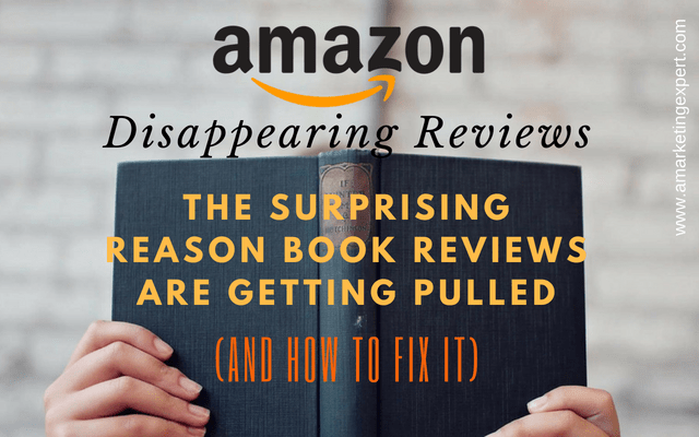 Amazon's Disappearing Reviews: The Surprising Reason Why Book Reviews are Getting Pulled (and how to fix it)