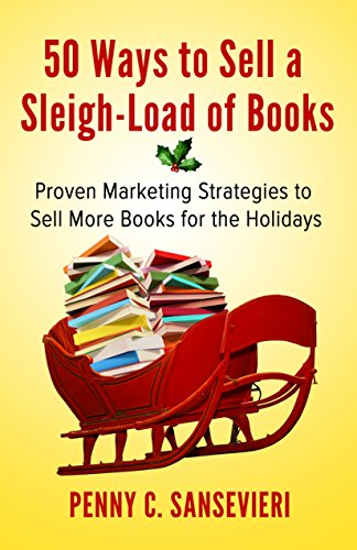 Christmas in July: 5 Ways to Capture More Holiday Book Sales   AMarketingExpert.com   Penny Sansevieri   beyond cyber monday and black friday