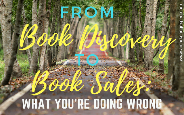 From Book Discovery to Book Sales: What you're doing wrong