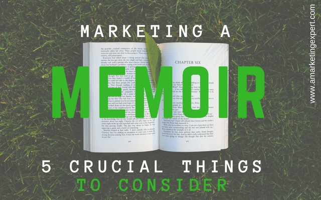 Marketing a Memoir: 5 Crucial Things to Consider