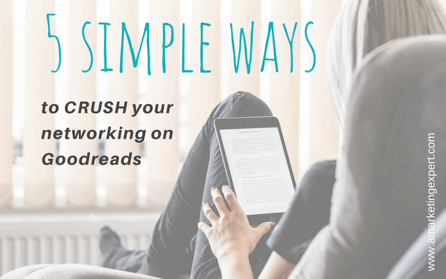 5 Simple Ways to Crush Your Networking on Goodreads | AMarketingExpert.com | Penny Sansevieri | Goodreads giveaways