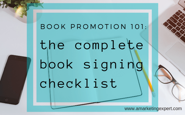 Book Promotion 101: The Complete Book Signing Checklist!