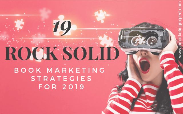 19 Rock Solid Book Marketing Strategies for 2019 | AMarketingExpert.com
