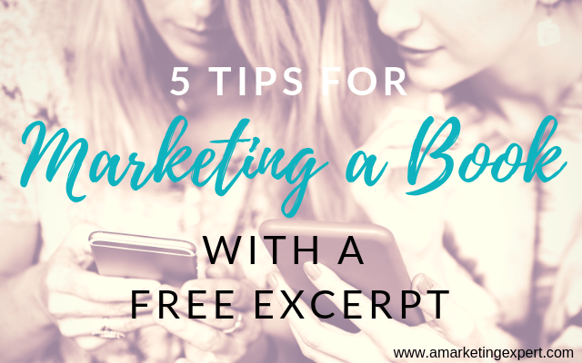 5 Tips for Marketing a Book with a Free Excerpt