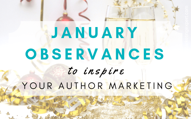 January Observances to Inspire Your Author Marketing | AMarketingExpert.com