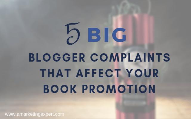 5 Big Blogger Complaints That Affect Your Book Promotion | AMarketingExpert.com | Penny Sansevieri, Author Marketing Experts