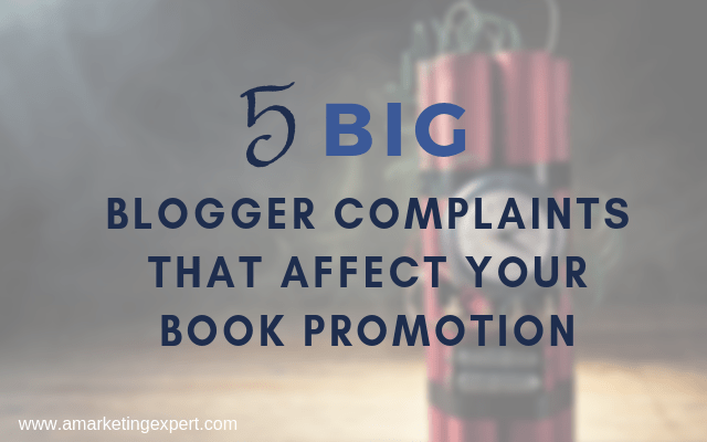 5 Big Blogger Complaints That Affect Your Book Promotion | AMarketingExpert.com | Penny Sansevieri, Author Marketing Experts