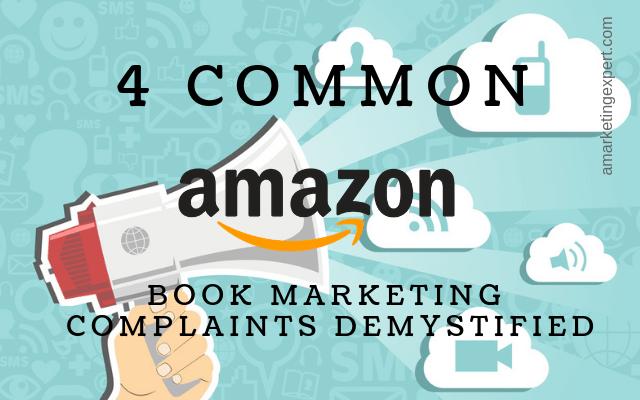 4 Common Amazon Book Marketing Complaints Demystified by Penny Sansevieri | AMarketingExpert.com