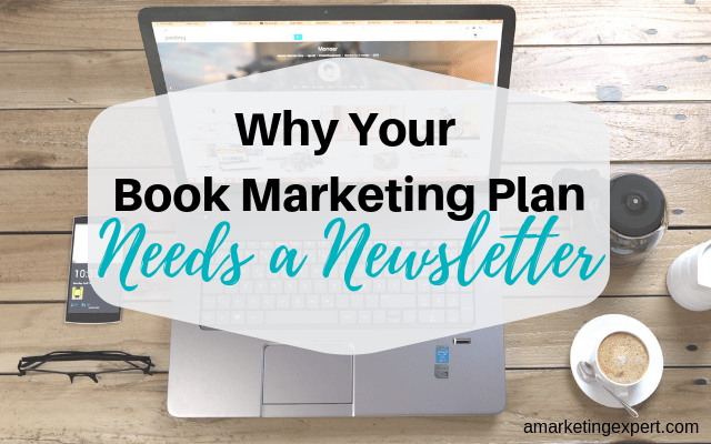 Using a newsletter in your book marketing plan