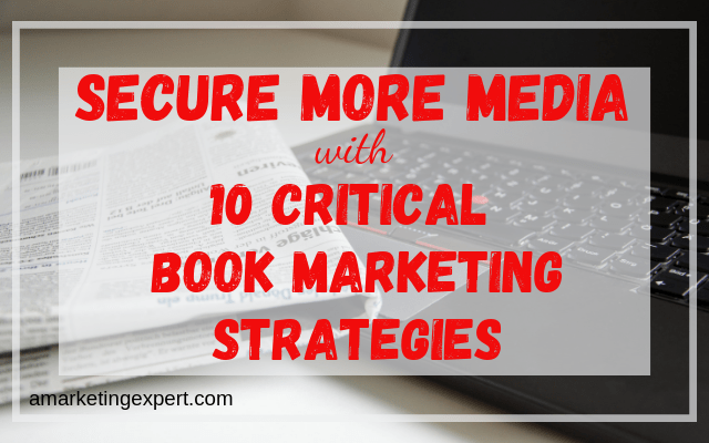 Key book marketing strategies to get more media interest