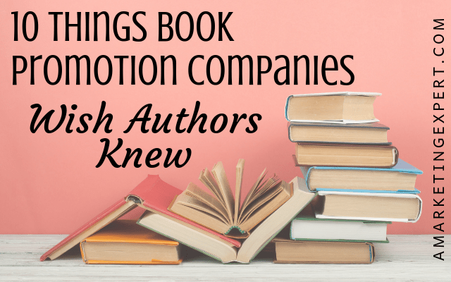 Things Books Promotion Companies Wish Authors Knew
