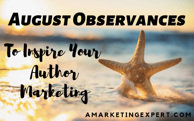 August Observances for Author Marketing