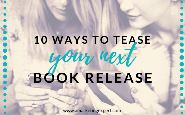 10 ways to tease your next book release