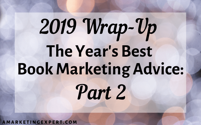 Part 2 of the best book marketing advice