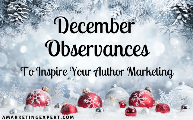 December observances for author marketing
