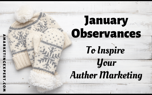 January holidays to inspire your author marketing