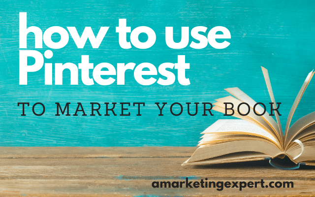 How to Use Pinterest to Market Your Book