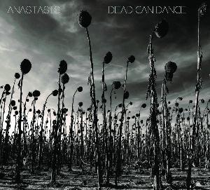 Dead Can Dance - Anastasis (2012)
