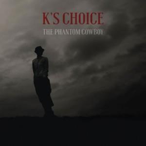 K's Choice - The Fantom Cowboy (2015)