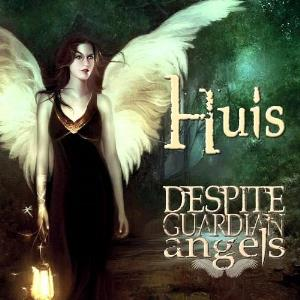 Huis - Despite Guardian Angels (2014)
