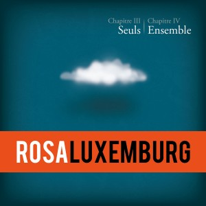 Rosa Luxemburg - Chapitre III & IV (2014)