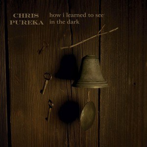 Chris Pureka - How I Learned To See In The Dark (2010)