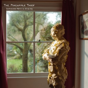 The Pineapple Thief - Someone Here Is Missing (2010)