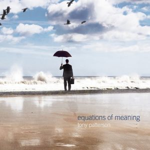 Tony Patterson - Equations of Meaning (2016)