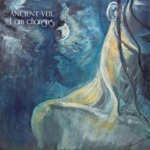 Ancient Veil - I'm Changing (2017)