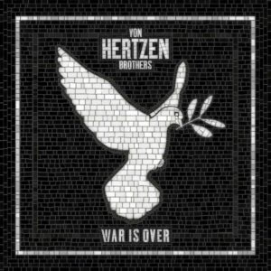 Von Hertzen Brothers - War Is Over (2017)