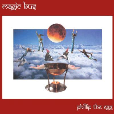 Magic Bus - Phillip The Egg (2017)