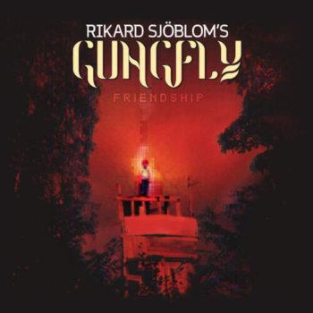 Rikard Sjöblom's Gungfly - Friendship (2018)