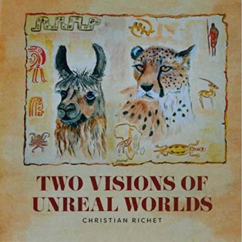 Christian Richet - Two Visions of Unreal Worlds (2019)