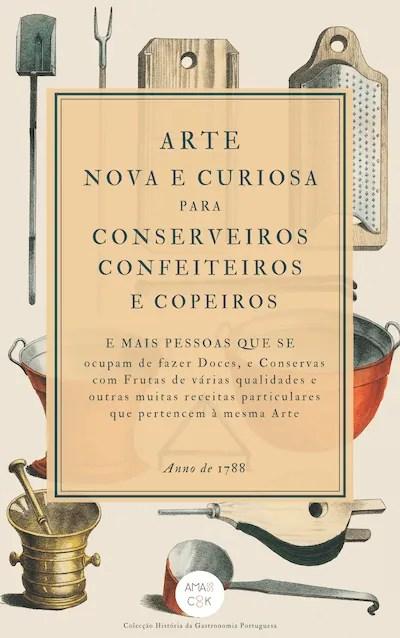 Arte Nova e Curiosa para Conserveiros Confeiteiros e Copeiros