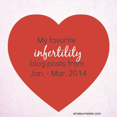 Best Infertility Blog Posts of the Quarter