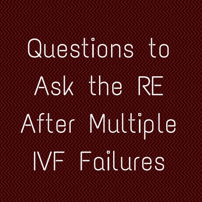 Post IVF Fail Questions for the RE