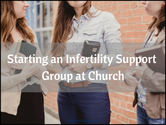 Starting an Infertility Support Group at Church