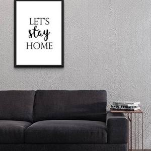 Perfect for any room in the home, the Home Wall Poster - Let's Stay Home is a great piece of daily inspiration for your walls.