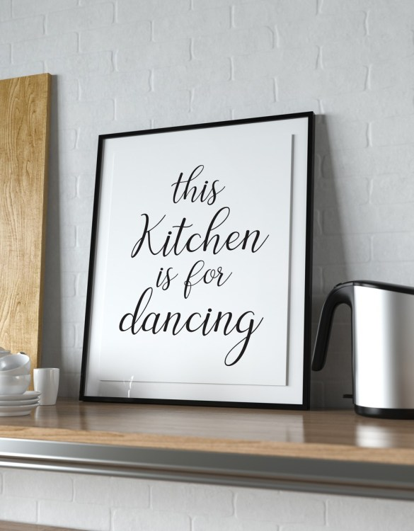 Perfect for any room in the home, the Home Wall Poster - This Kitchen is for Dancing is a great piece of daily inspiration for your walls.