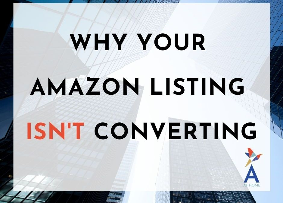 Why Your Amazon Listing Isn't Converting