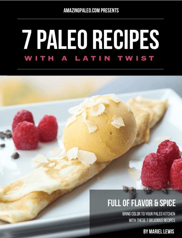 7 Paleo Recipes with a Latin Twist Ebook!