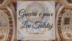 Guerra e pace, di Lev Nikolaevič Tolstoj
