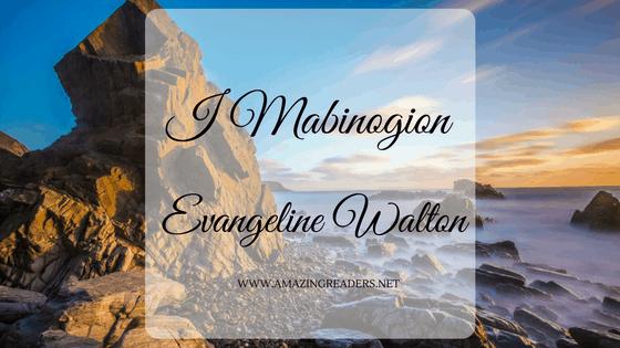 I Mabinogion, di Evangeline Walton