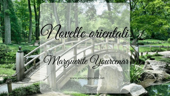 Novelle orientali, di Marguerite Yourcenar