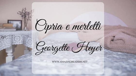 Cipria e merletti, di Georgette Heyer