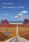 Fra l'Adriatico e il West, di Eraldo Baldini