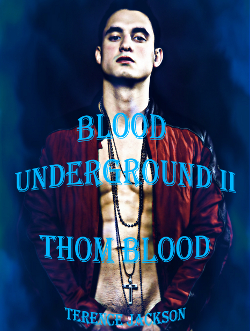 Blood Underground II: Thom Blood
