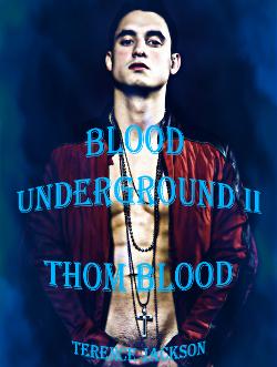 Blood Underground II: Thom Blood